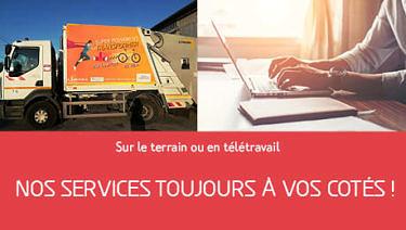 Nos services toujours à vos côtés !